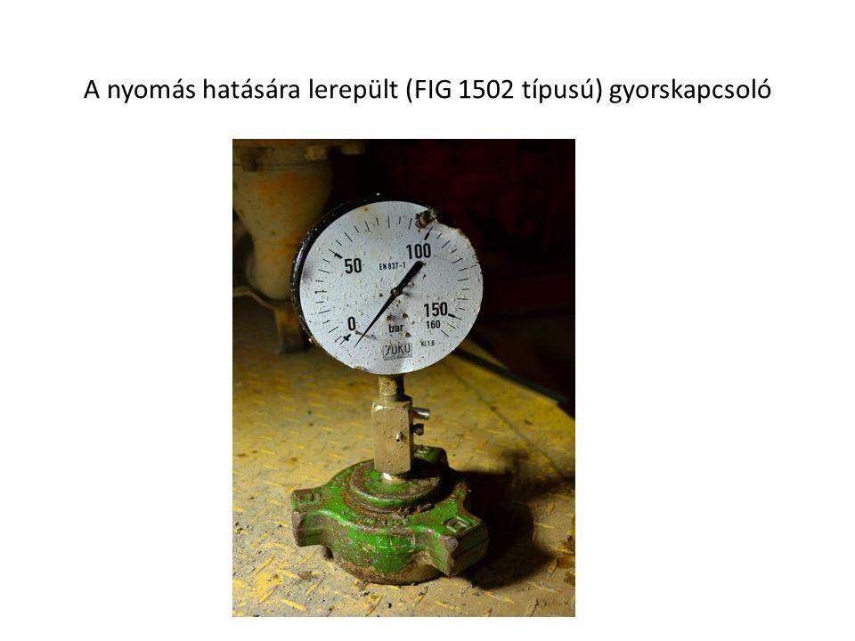 A nyomás hatására lerepült (FIG 1502 típusú) gyorskapcsoló