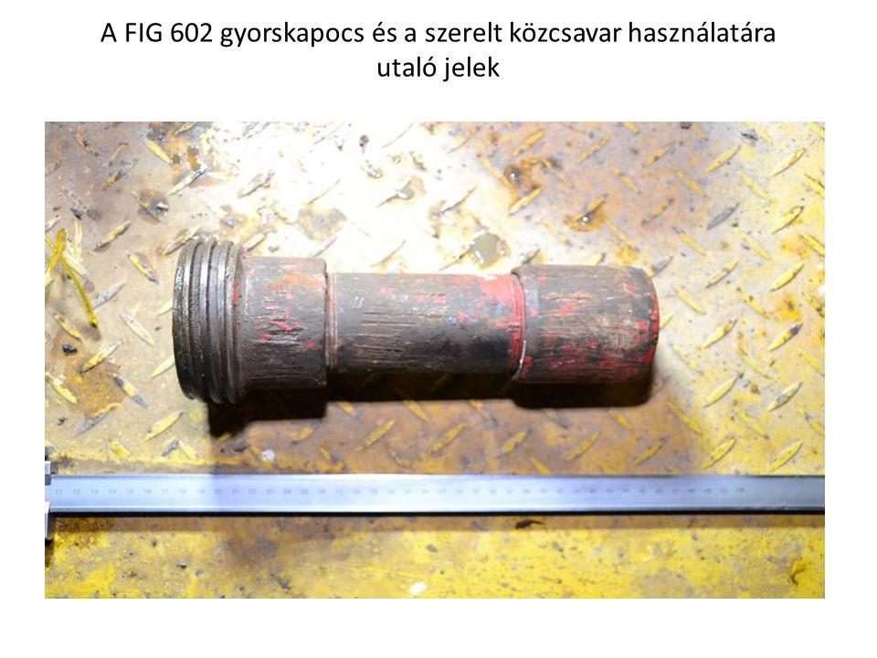 A FIG 602 gyorskapocs és a szerelt közcsavar használatára utaló jelek