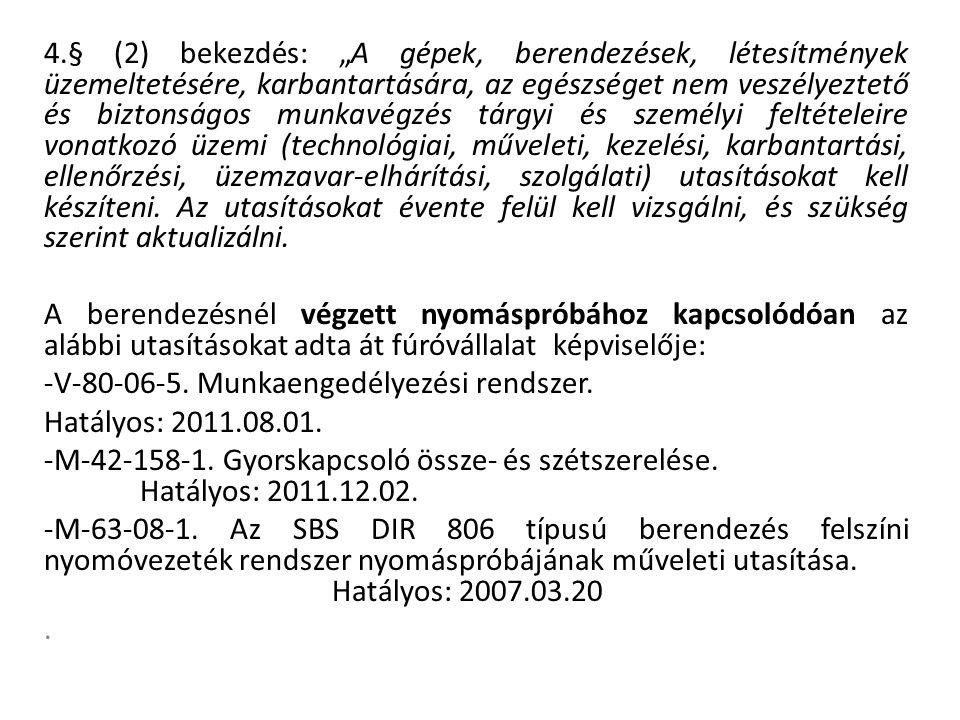 """4.§ (2) bekezdés: """"A gépek, berendezések, létesítmények üzemeltetésére, karbantartására, az egészséget nem veszélyeztető és biztonságos munkavégzés tá"""