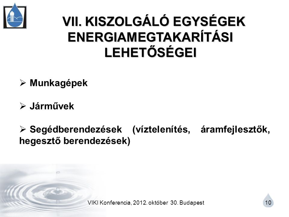 VIKI Konferencia, 2012. október 30. Budapest 10 VII.