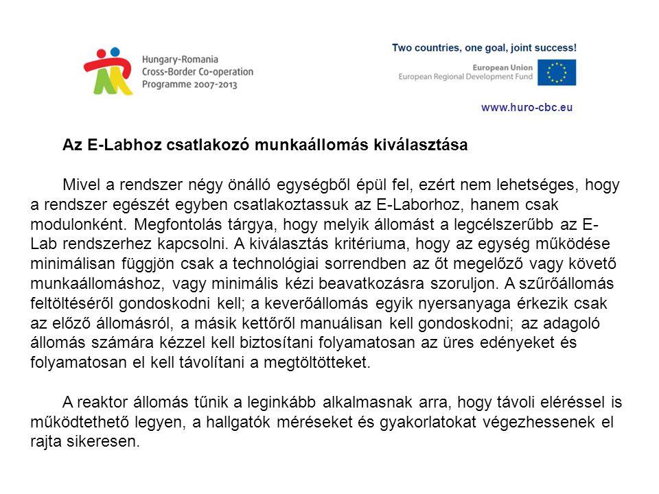 www.huro-cbc.eu Az E-Labhoz csatlakozó munkaállomás kiválasztása Mivel a rendszer négy önálló egységből épül fel, ezért nem lehetséges, hogy a rendsze