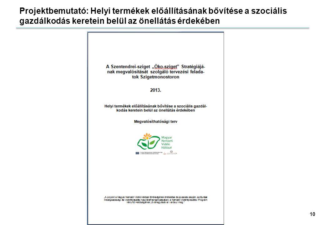 Projektbemutató: Helyi termékek előállításának bővítése a szociális gazdálkodás keretein belül az önellátás érdekében 10