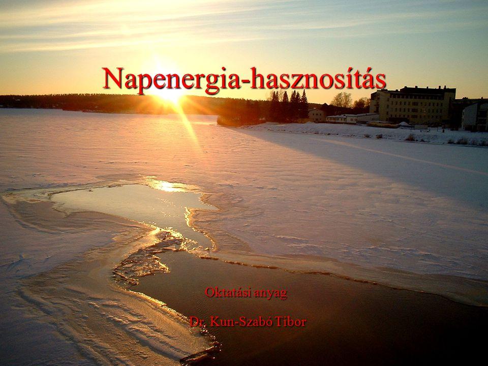 Oktatási anyag Dr. Kun-Szabó Tibor Napenergia-hasznosítás