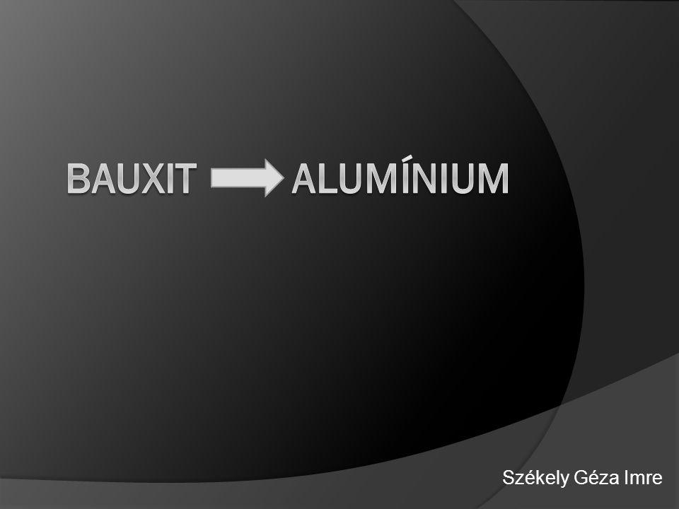 Tartalom  1.Bevezető  2. A bauxit általános jellemzői  3.