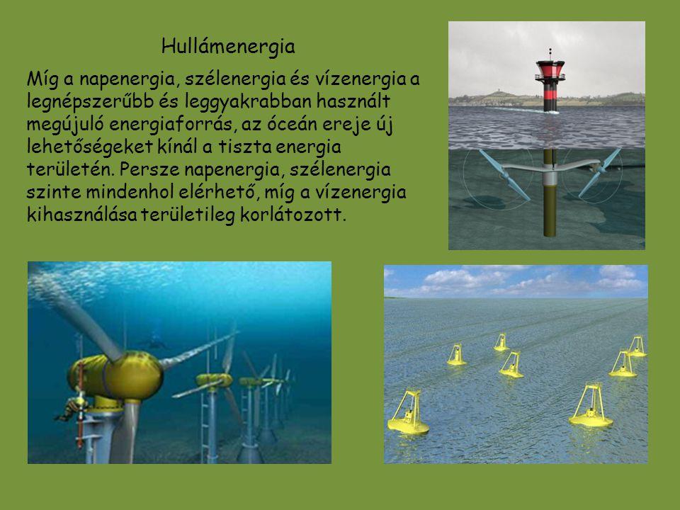 Hullámenergia Míg a napenergia, szélenergia és vízenergia a legnépszerűbb és leggyakrabban használt megújuló energiaforrás, az óceán ereje új lehetősé