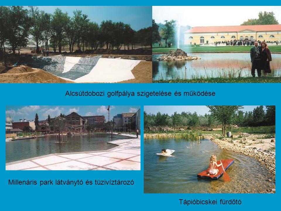 Tápióbicskei fürdőtó Alcsútdobozi golfpálya szigetelése és működése Millenáris park látványtó és tüzivíztározó