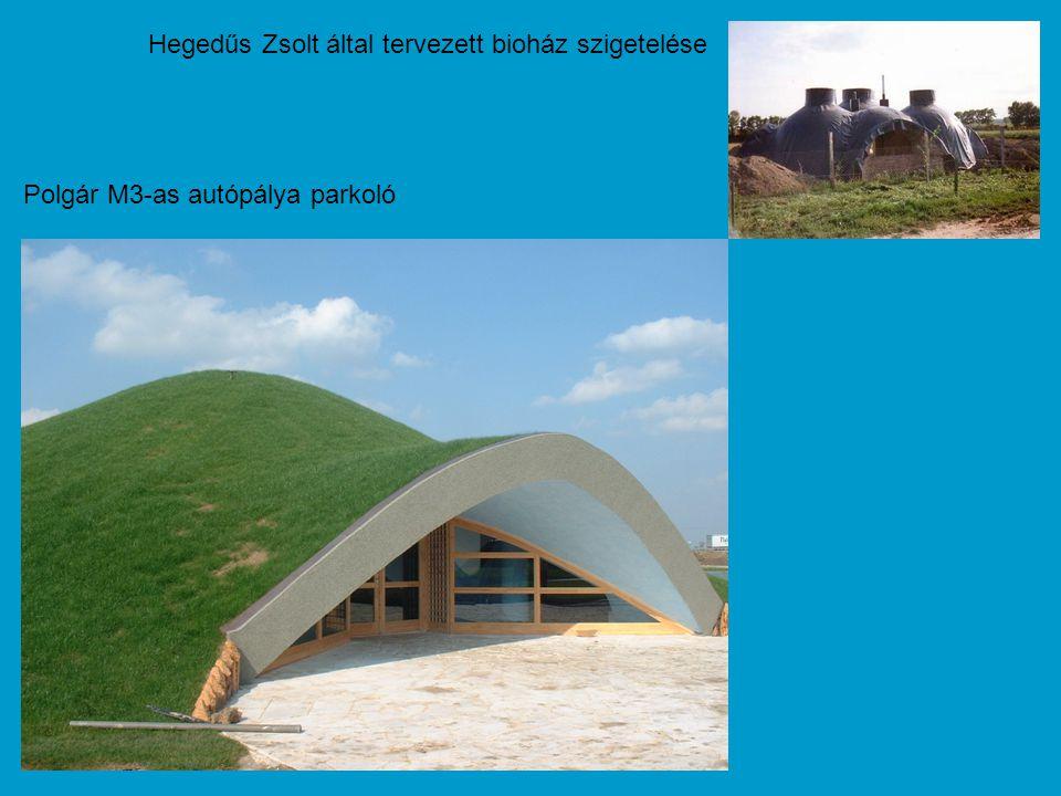 Polgár M3-as autópálya parkoló Hegedűs Zsolt által tervezett bioház szigetelése