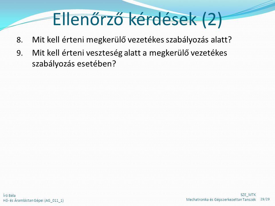 Ellenőrző kérdések (2) 8. Mit kell érteni megkerülő vezetékes szabályozás alatt? 9. Mit kell érteni veszteség alatt a megkerülő vezetékes szabályozás