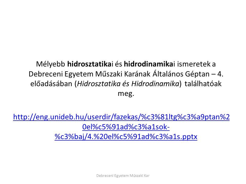 Mélyebb hidrosztatikai és hidrodinamikai ismeretek a Debreceni Egyetem Műszaki Karának Általános Géptan – 4. előadásában (Hidrosztatika és Hidrodinami