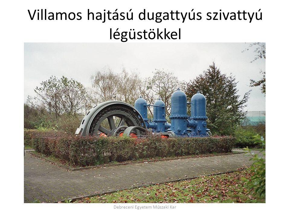 Villamos hajtású dugattyús szivattyú légüstökkel Debreceni Egyetem Műszaki Kar