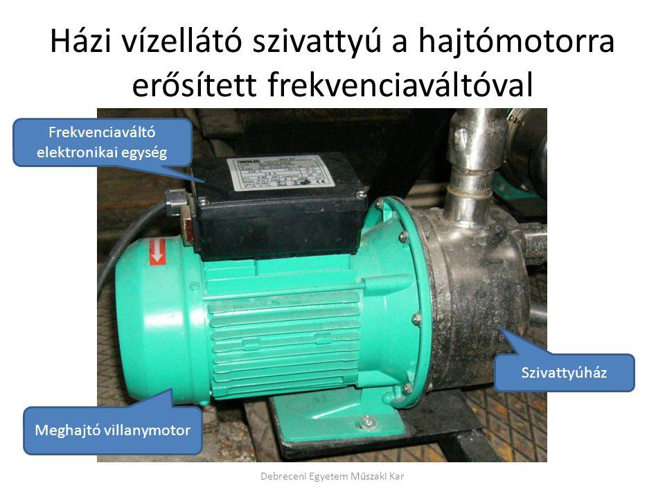 Házi vízellátó szivattyú a hajtómotorra erősített frekvenciaváltóval Debreceni Egyetem Műszaki Kar Meghajtó villanymotor Frekvenciaváltó elektronikai