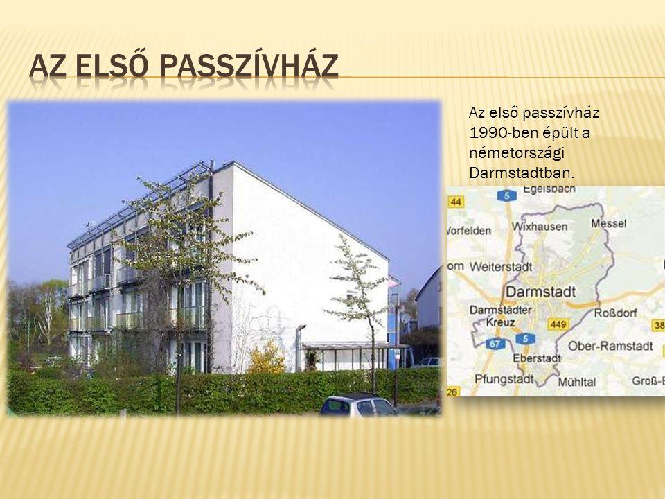 Az első passzívház 1990-ben épült a németországi Darmstadtban.