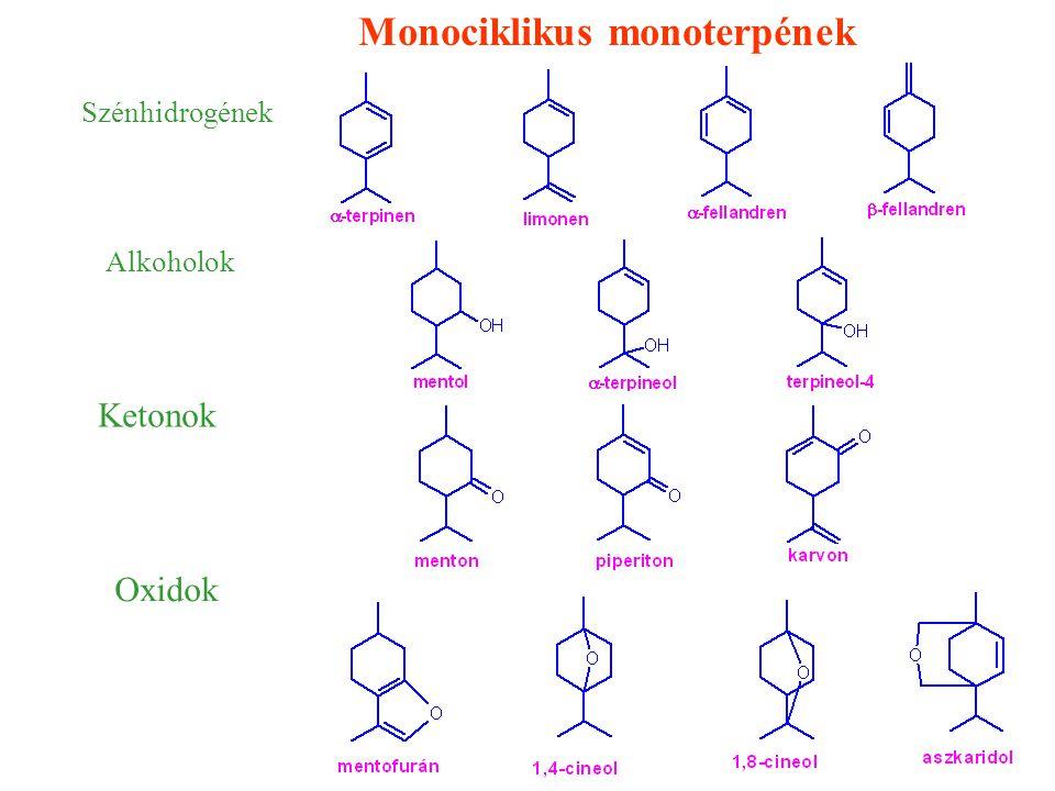 Monociklikus monoterpének Szénhidrogének Alkoholok Ketonok Oxidok