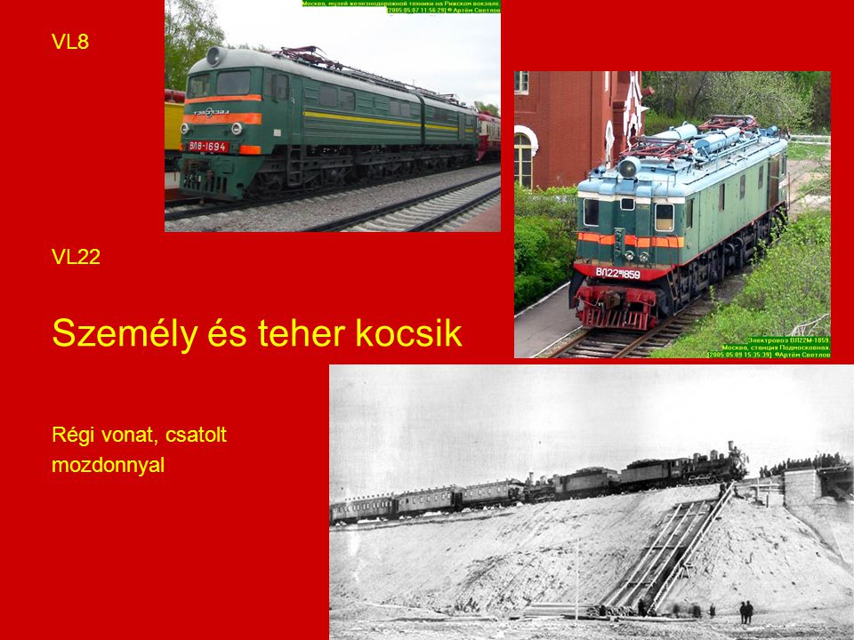 VL8 VL22 Személy és teher kocsik Régi vonat, csatolt mozdonnyal