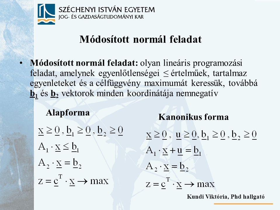 Módosított normál feladat Módosított normál feladat: olyan lineáris programozási feladat, amelynek egyenlőtlenségei ≤ értelműek, tartalmaz egyenleteke