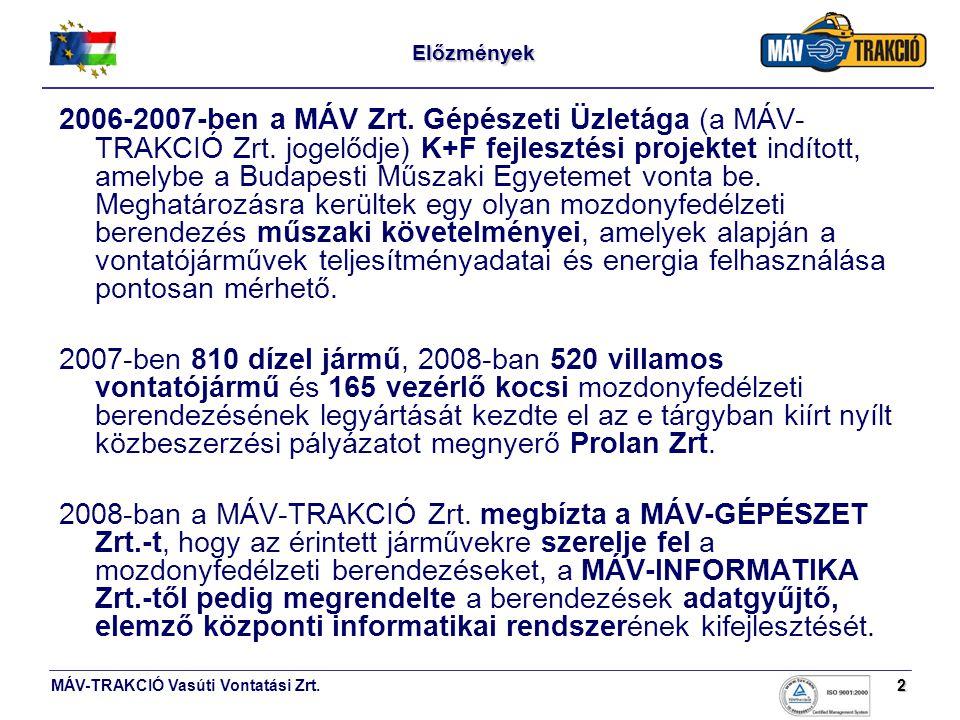 MÁV-TRAKCIÓ Vasúti Vontatási Zrt.2Előzmények 2006-2007-ben a MÁV Zrt. Gépészeti Üzletága (a MÁV- TRAKCIÓ Zrt. jogelődje) K+F fejlesztési projektet ind