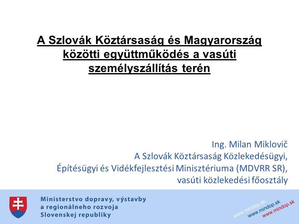 A Szlovák Köztársaság és Magyarország közötti együttműködés a vasúti személyszállítás terén Ing.