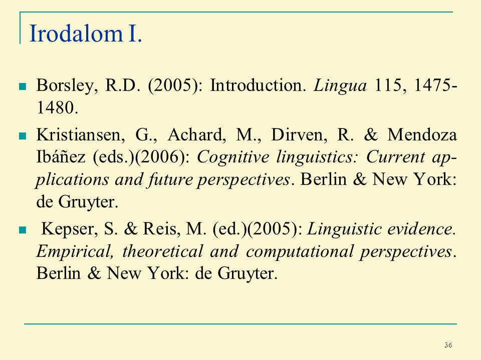 36 Irodalom I. Borsley, R.D. (2005): Introduction.