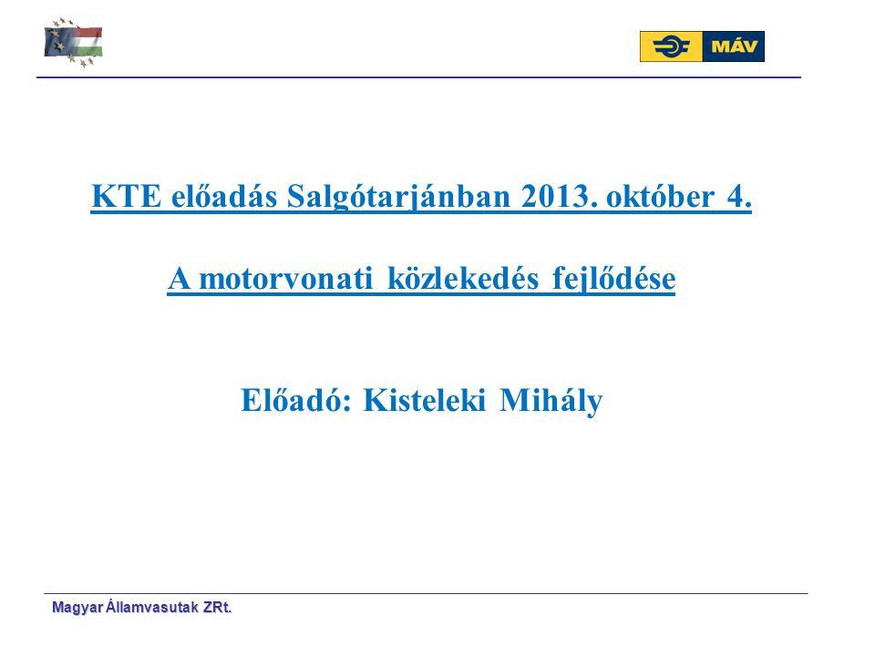 Magyar Á Á llamvasutak ZRt. KTE előadás Salgótarjánban 2013. október 4. A motorvonati közlekedés fejlődése Előadó: Kisteleki Mihály