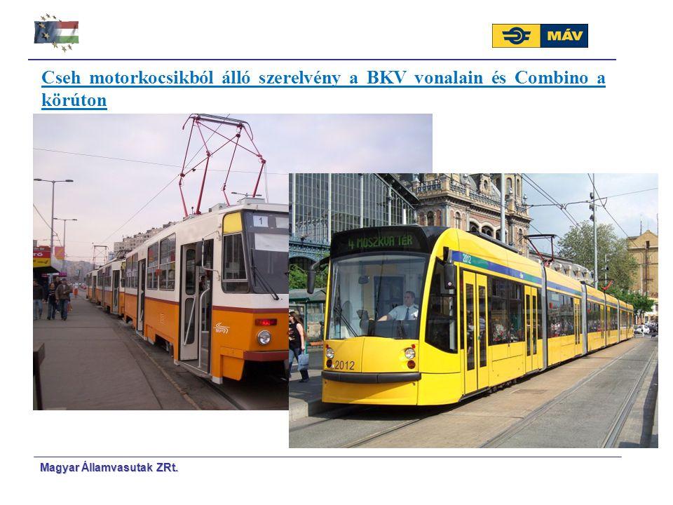 Magyar Á Á llamvasutak ZRt. Cseh motorkocsikból álló szerelvény a BKV vonalain és Combino a körúton