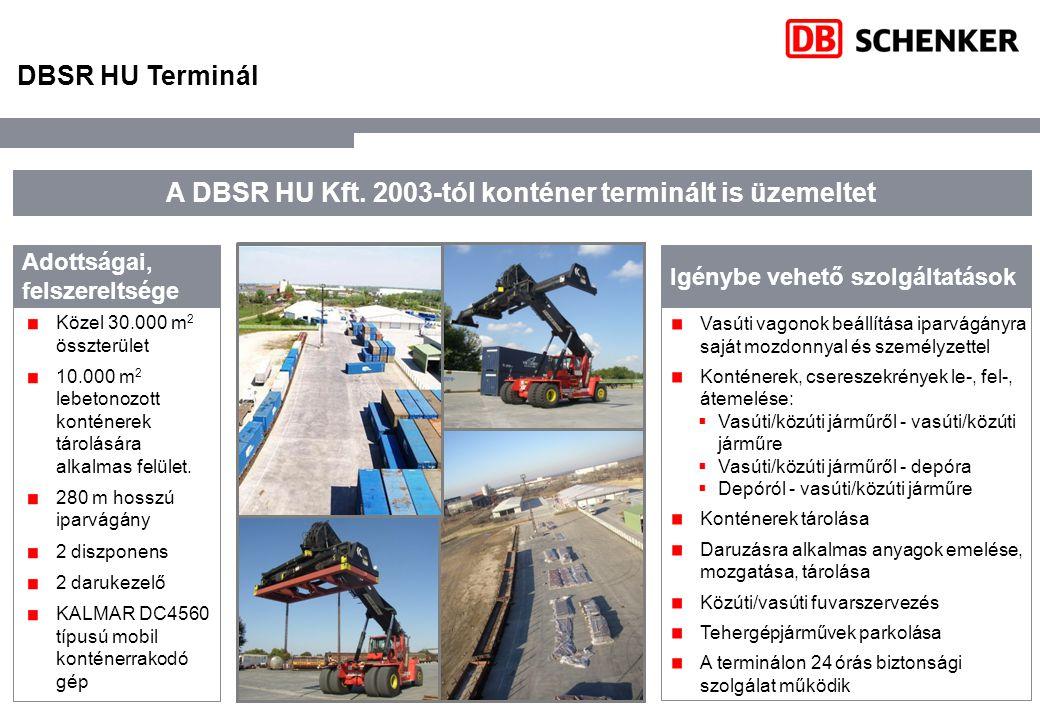 DBSR HU Terminál Vasúti vagonok beállítása iparvágányra saját mozdonnyal és személyzettel Konténerek, csereszekrények le-, fel-, átemelése:  Vasúti/k