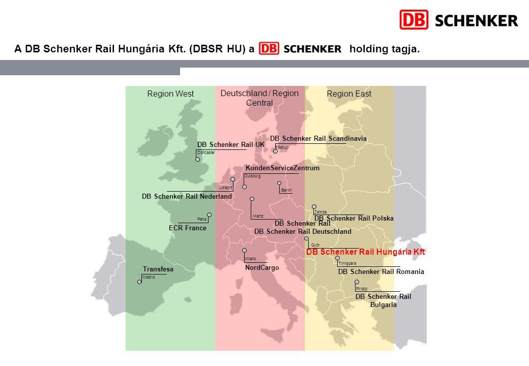 A DB Schenker Rail Hungária Kft. (DBSR HU) a holding tagja. Region East Deutschland / Region Central Region West DB Schenker Rail UK Doncaster ECR Fra