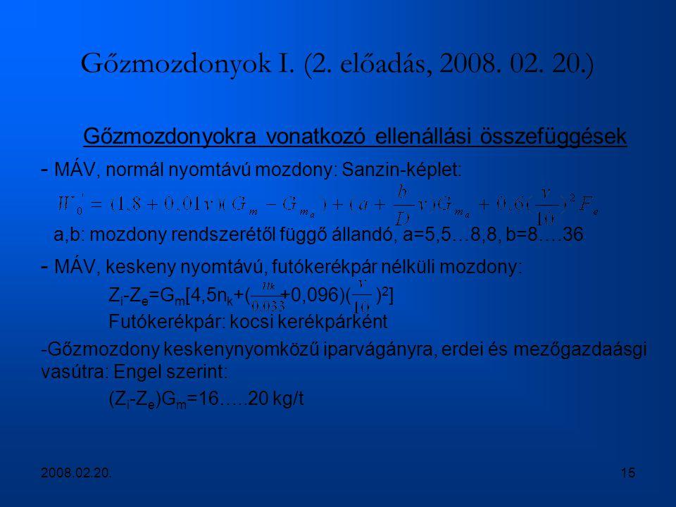 2008.02.20.15 Gőzmozdonyok I. (2. előadás, 2008. 02. 20.) Gőzmozdonyokra vonatkozó ellenállási összefüggések - MÁV, normál nyomtávú mozdony: Sanzin-ké