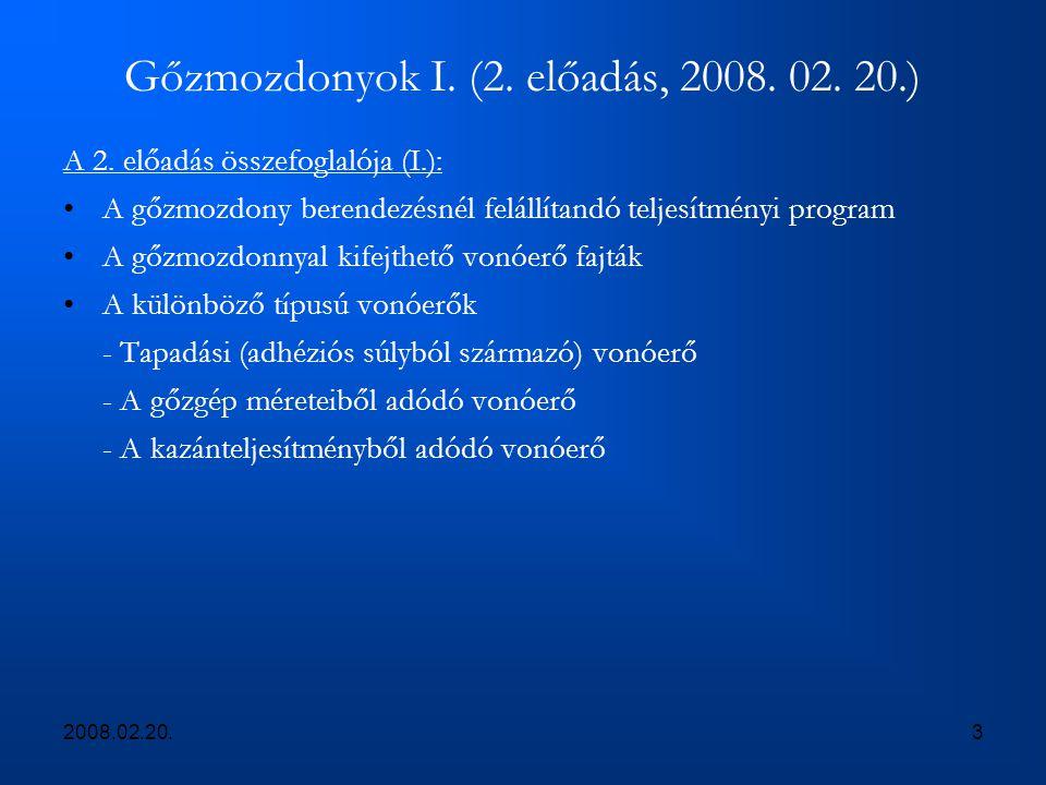 2008.02.20.3 Gőzmozdonyok I. (2. előadás, 2008. 02. 20.) A 2. előadás összefoglalója (I.): A gőzmozdony berendezésnél felállítandó teljesítményi progr