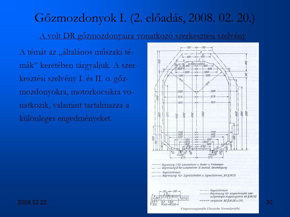 """2008.02.20.30 Gőzmozdonyok I. (2. előadás, 2008. 02. 20.) A volt DR gőzmozdonyaira vonatkozó szerkesztési szelvény A témát az """"általános műszaki té- m"""