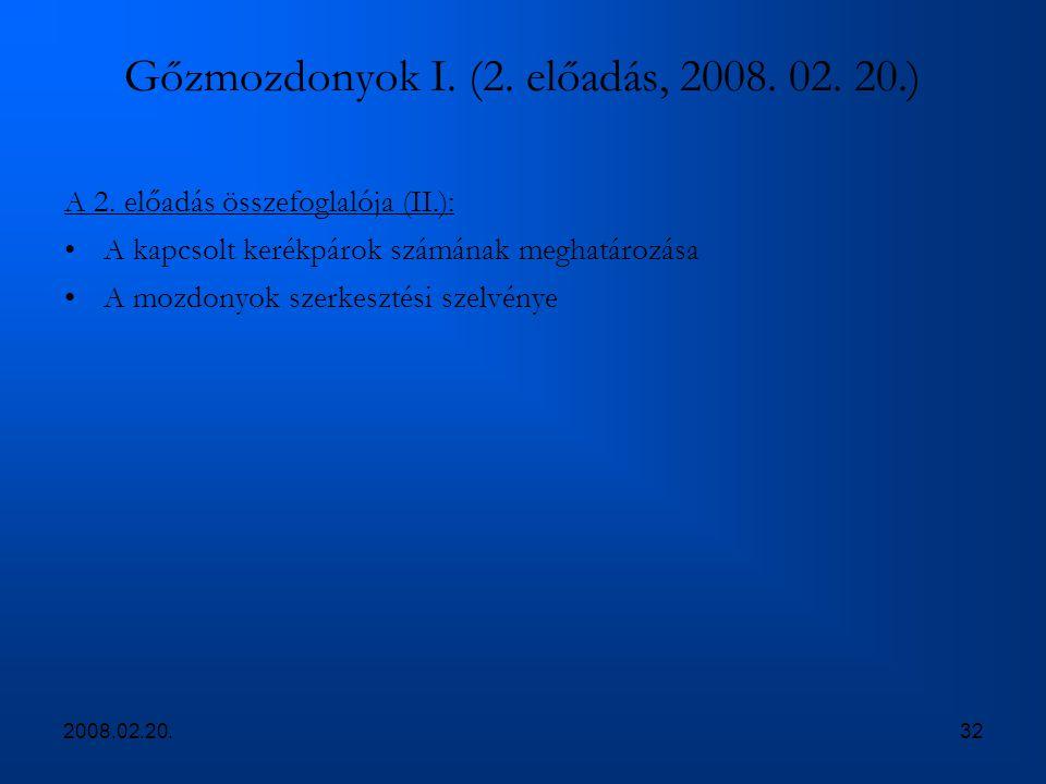 2008.02.20.32 Gőzmozdonyok I. (2. előadás, 2008. 02. 20.) A 2. előadás összefoglalója (II.): A kapcsolt kerékpárok számának meghatározása A mozdonyok