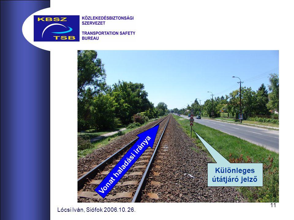 11 Lócsi Iván, Siófok 2006.10. 26. Vonat haladási iránya Különleges útátjáró jelző