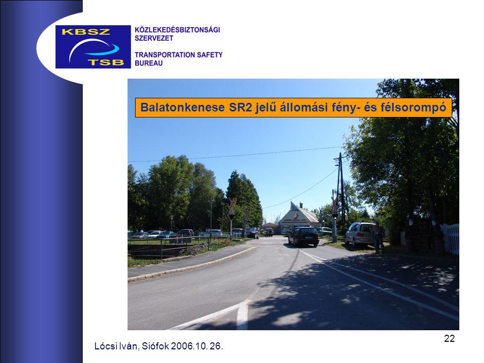 22 Lócsi Iván, Siófok 2006.10. 26. Balatonkenese SR2 jelű állomási fény- és félsorompó
