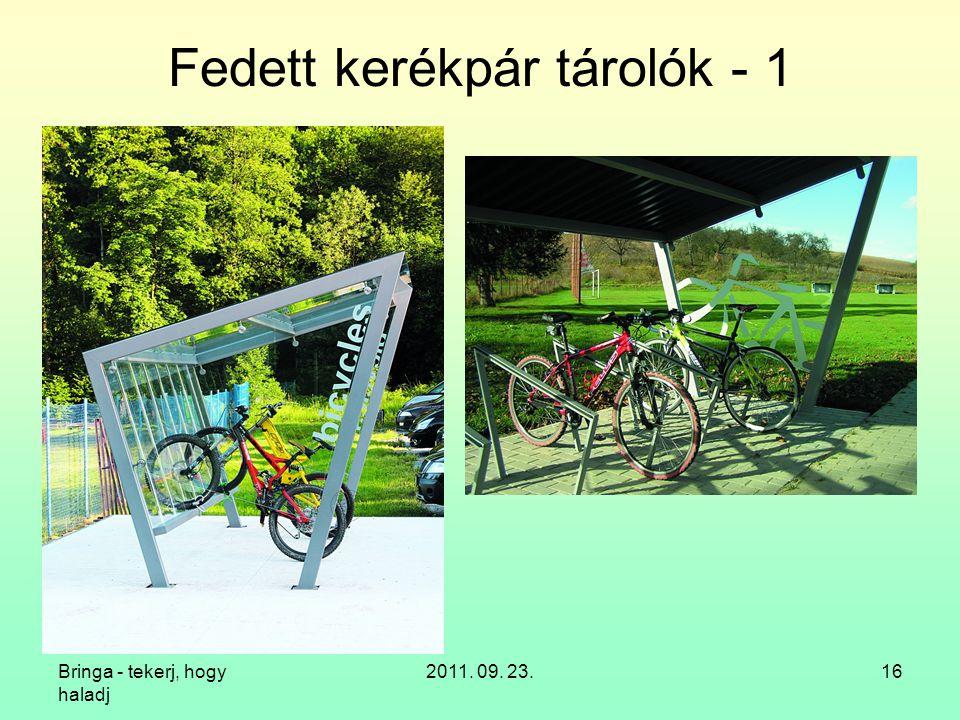 Bringa - tekerj, hogy haladj 2011. 09. 23.16 Fedett kerékpár tárolók - 1