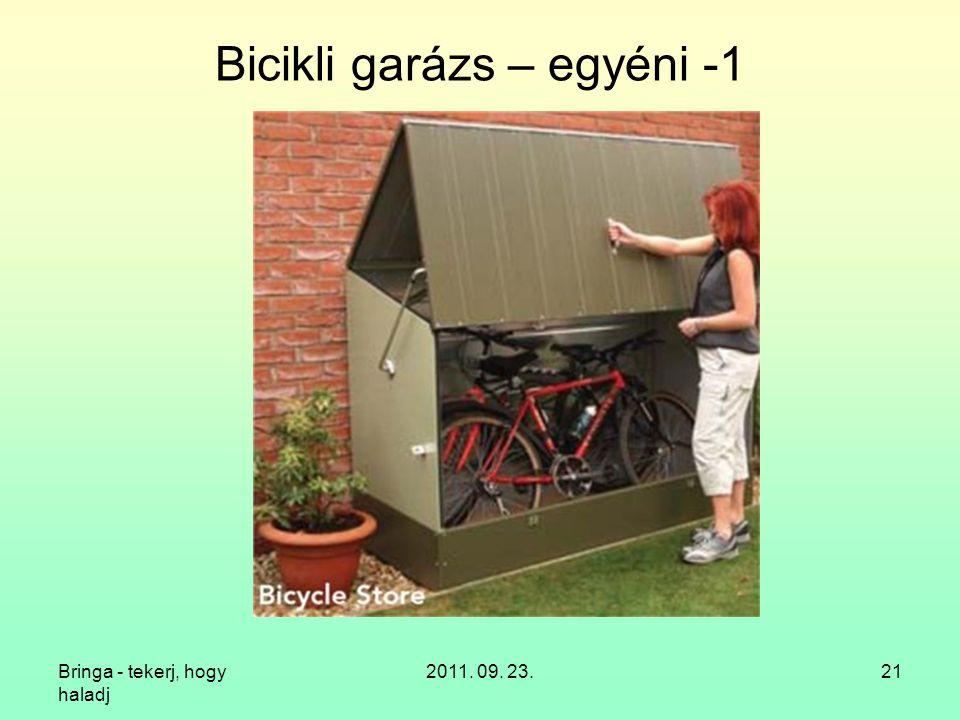 Bringa - tekerj, hogy haladj 2011. 09. 23.21 Bicikli garázs – egyéni -1