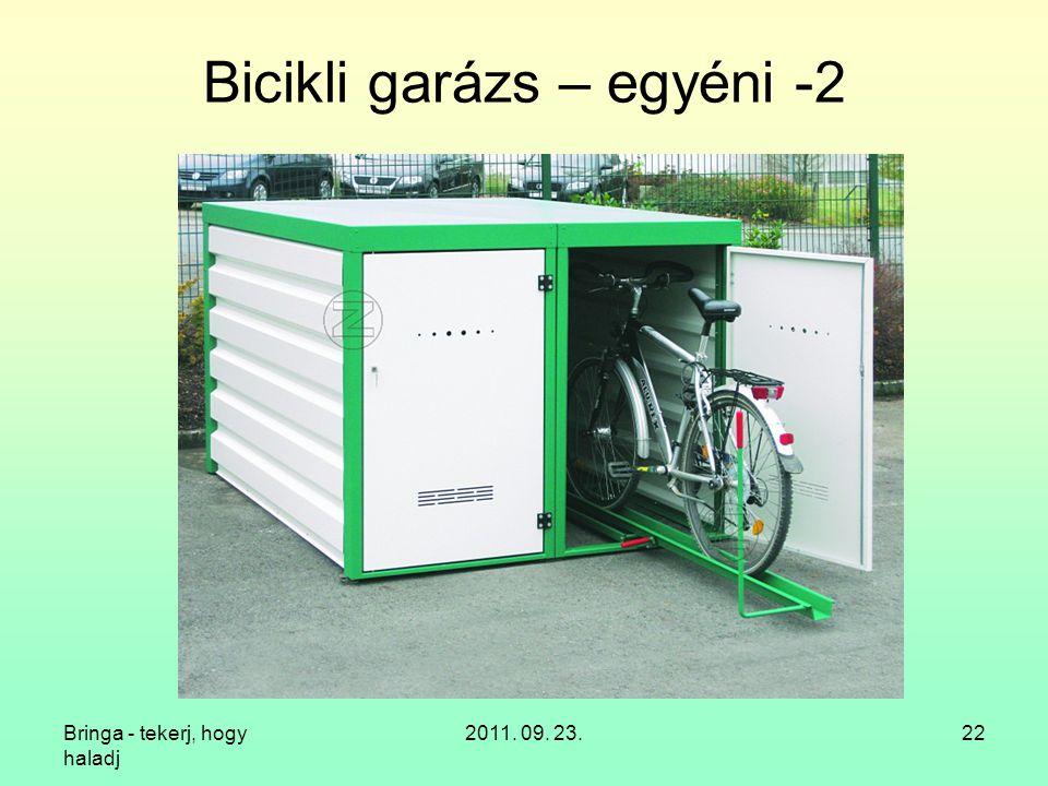 Bringa - tekerj, hogy haladj 2011. 09. 23.22 Bicikli garázs – egyéni -2