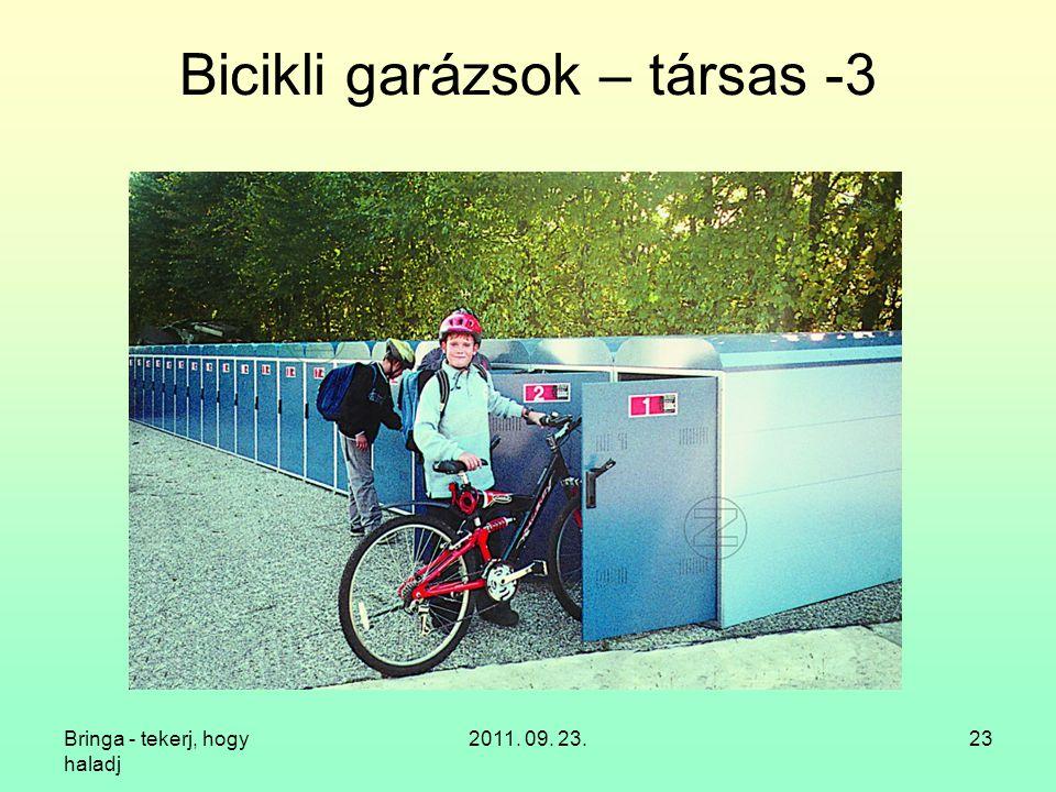 Bringa - tekerj, hogy haladj 2011. 09. 23.23 Bicikli garázsok – társas -3