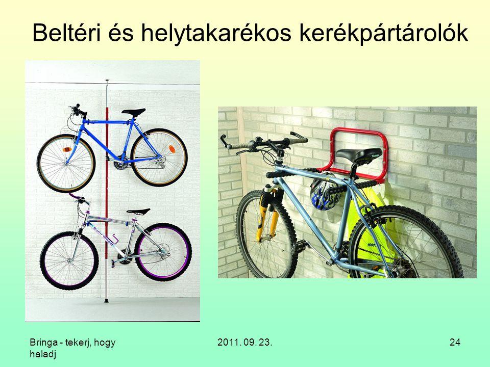 Bringa - tekerj, hogy haladj 2011. 09. 23.24 Beltéri és helytakarékos kerékpártárolók