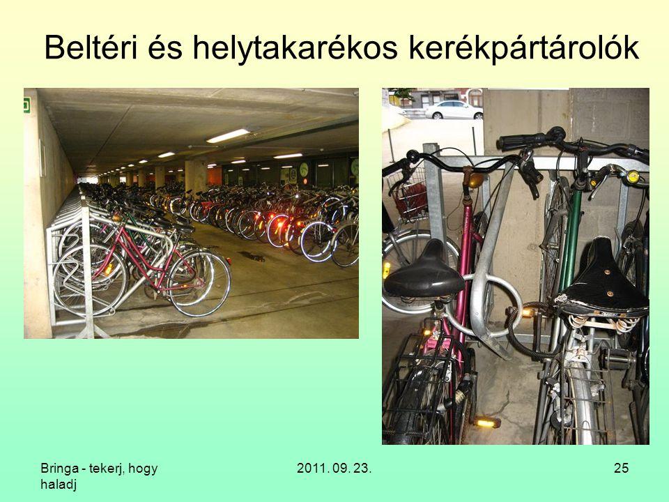 Bringa - tekerj, hogy haladj 2011. 09. 23.25 Beltéri és helytakarékos kerékpártárolók
