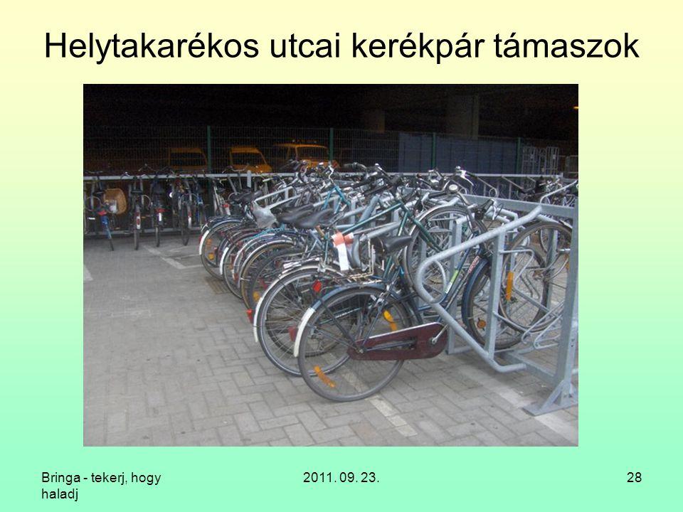 Bringa - tekerj, hogy haladj 2011. 09. 23.28 Helytakarékos utcai kerékpár támaszok