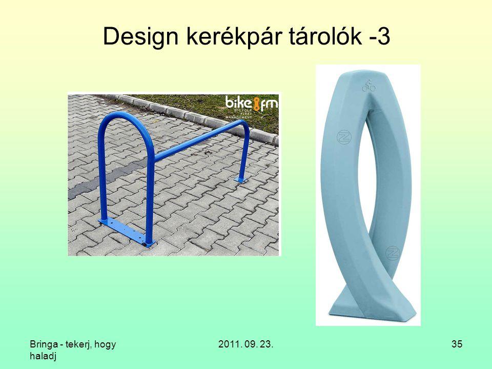 Bringa - tekerj, hogy haladj 2011. 09. 23.35 Design kerékpár tárolók -3