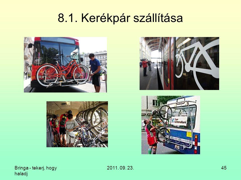 Bringa - tekerj, hogy haladj 2011. 09. 23.45 8.1. Kerékpár szállítása