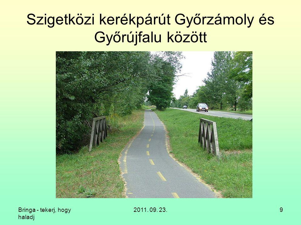 Bringa - tekerj, hogy haladj 2011. 09. 23.9 Szigetközi kerékpárút Győrzámoly és Győrújfalu között