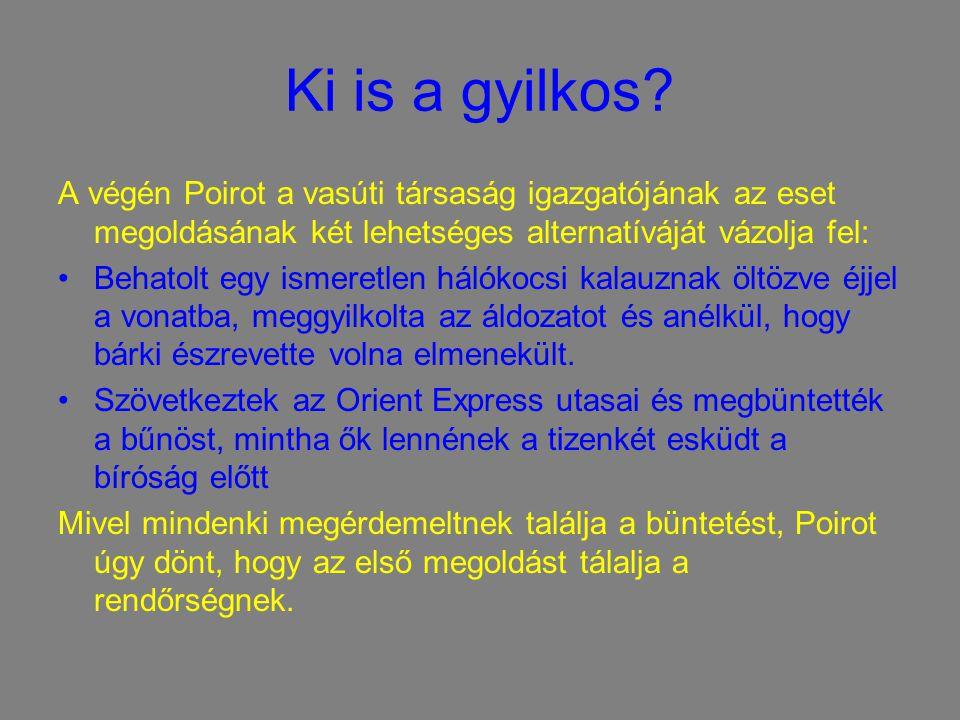 Ki is a gyilkos.