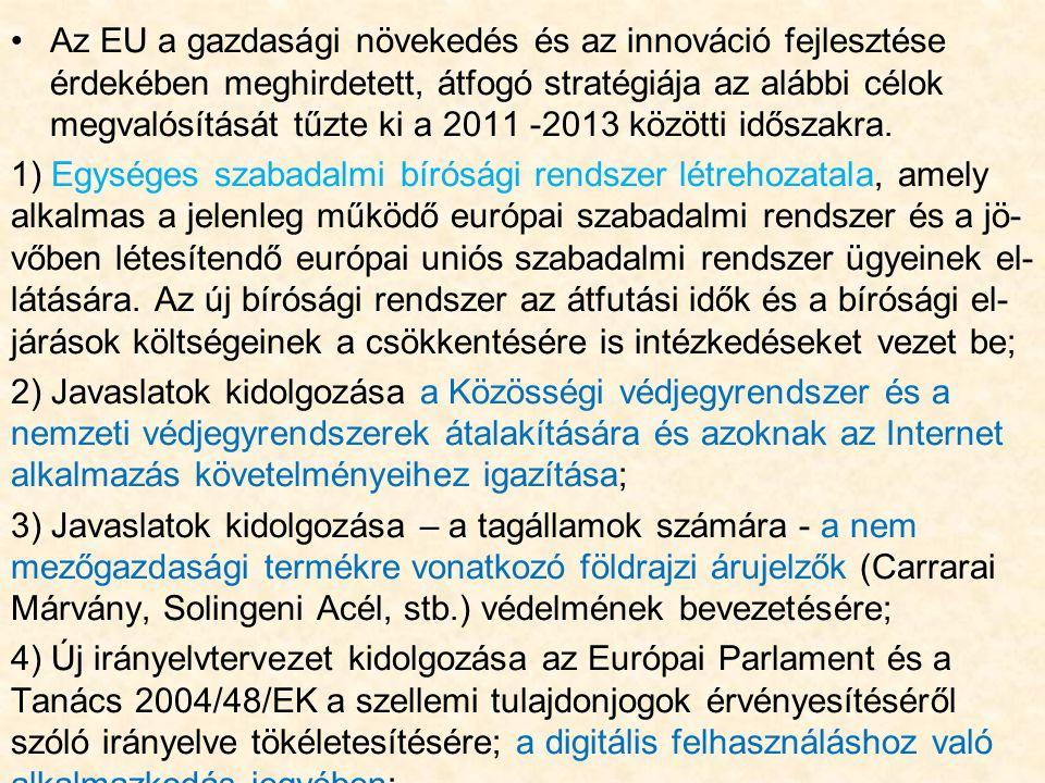 Az EU a gazdasági növekedés és az innováció fejlesztése érdekében meghirdetett, átfogó stratégiája az alábbi célok megvalósítását tűzte ki a 2011 -2013 közötti időszakra.