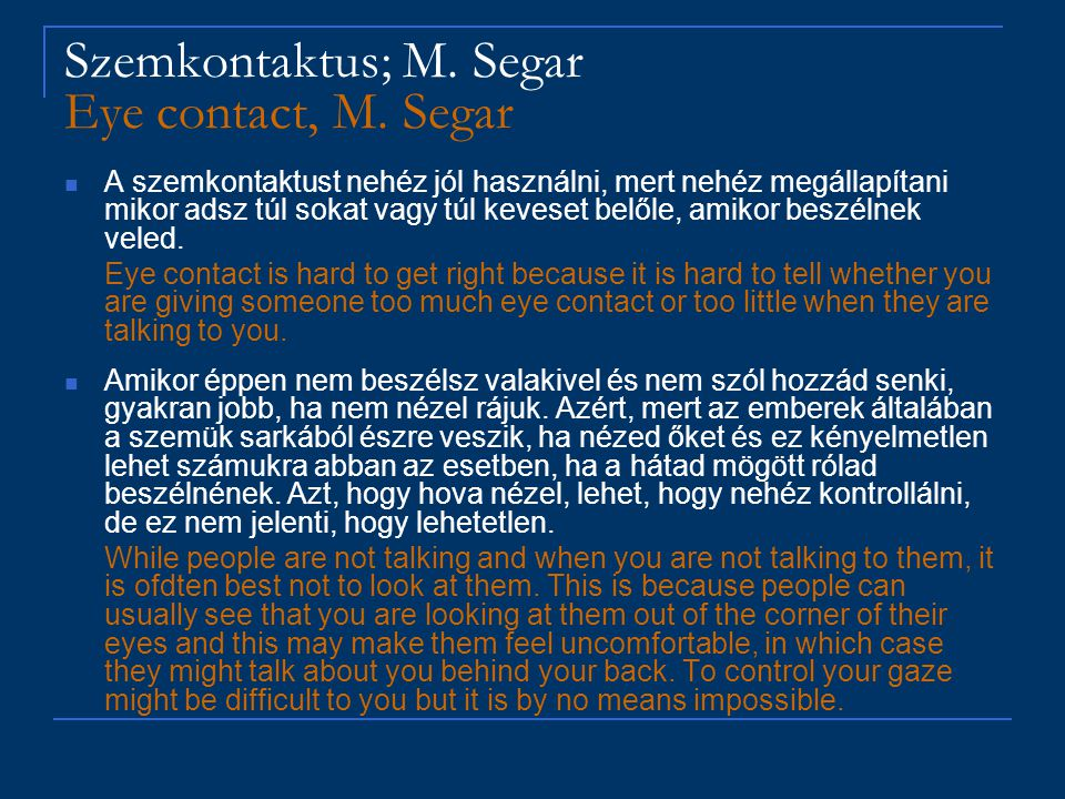 Szemkontaktus; M. Segar Eye contact, M.