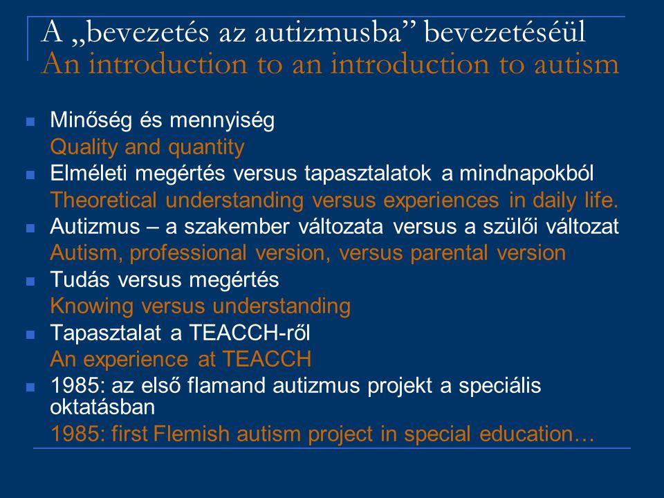 """A """"bevezetés az autizmusba"""" bevezetéséül An introduction to an introduction to autism Minőség és mennyiség Quality and quantity Elméleti megértés vers"""