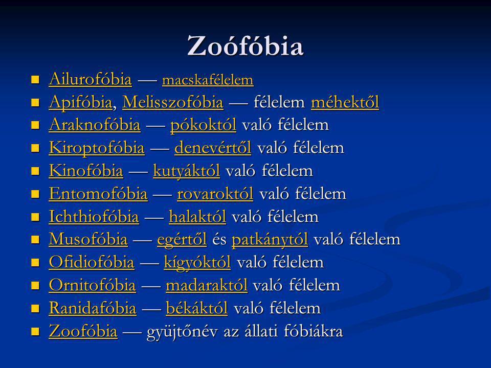 Zoófóbia Ailurofóbia — macskafélelem Ailurofóbia — macskafélelem Ailurofóbia macskafélelem Ailurofóbia macskafélelem Apifóbia, Melisszofóbia — félelem