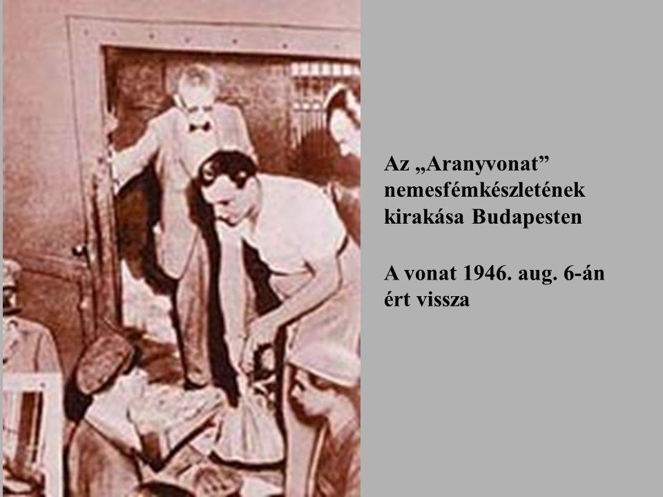 """Az """"Aranyvonat"""" nemesfémkészletének kirakása Budapesten A vonat 1946. aug. 6-án ért vissza"""