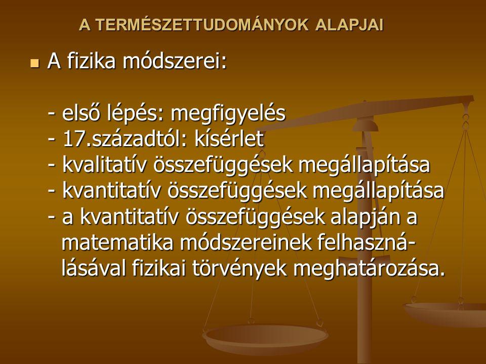 A TERMÉSZETTUDOMÁNYOK ALAPJAI Gázok termodinamikája.