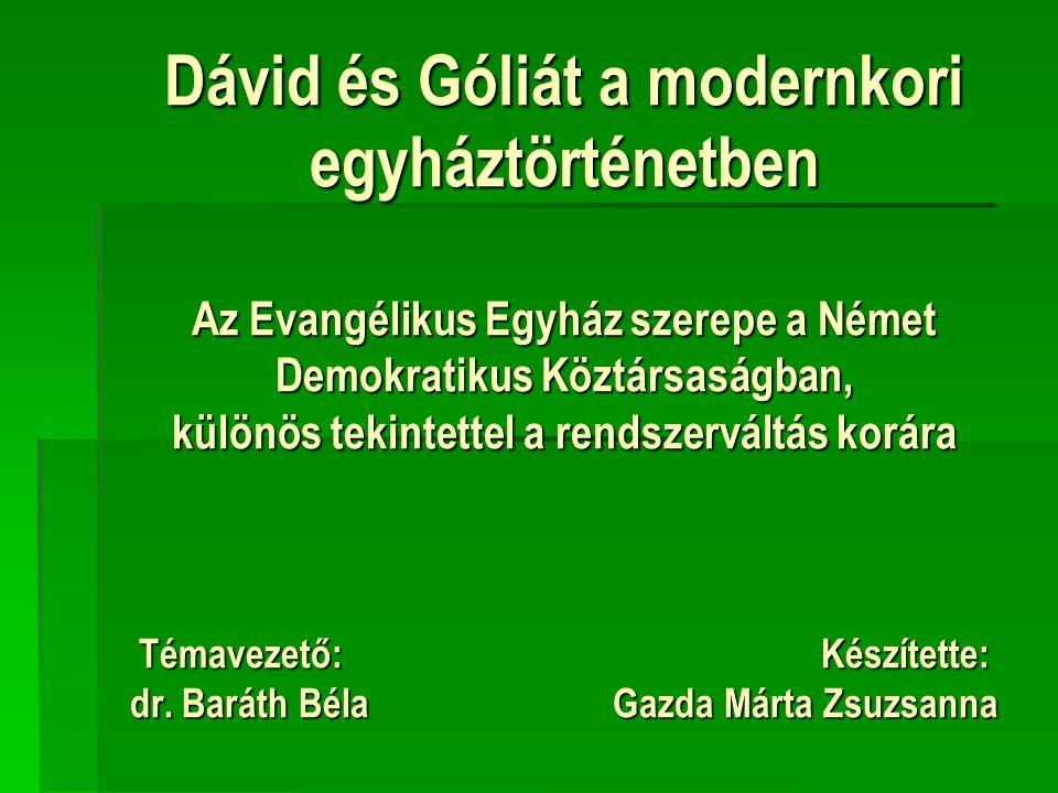 Dávid és Góliát a modernkori egyháztörténetben Az Evangélikus Egyház szerepe a Német Demokratikus Köztársaságban, különös tekintettel a rendszerváltás